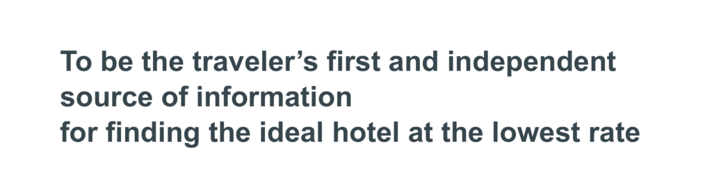 to be hte first and independent source of information for finding the ideal hotel at the lowest rate